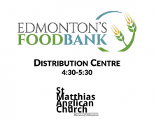 Edmonton Food Bank Distribution Centre Thursdays 4:35-5:30 St Matthias Anglican Church